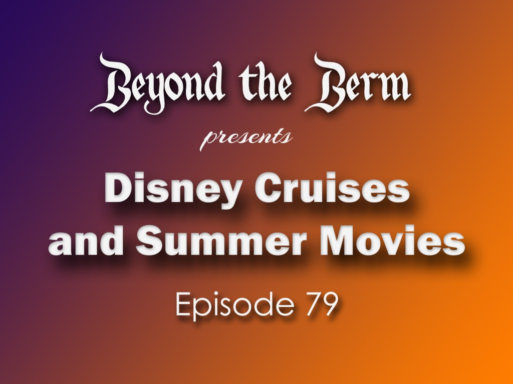 Beyond the Berm - our podcast about Disney and more